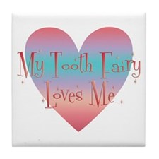 My Tooth Fairy Loves Me Tile Coaster
