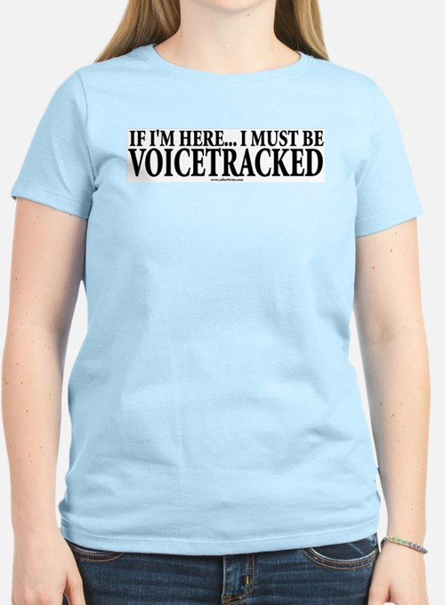 Must Be VoiceTracked Women's Pink T-Shirt