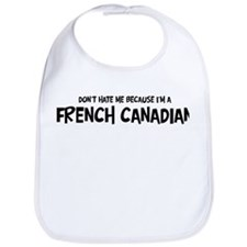 French Canadian - Do not Hate Bib