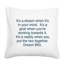 Dream + Goal = Reality Square Canvas Pillow