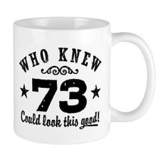 Funny 73rd Birthday Small Mug