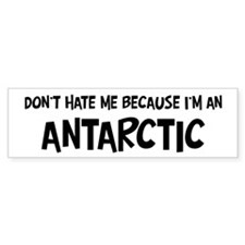 Antarctic - Do not Hate Me Bumper Bumper Sticker