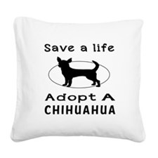 Adopt A Chihuahua Dog Square Canvas Pillow