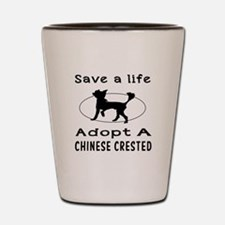 Adopt A Chinese Crested Dog Shot Glass