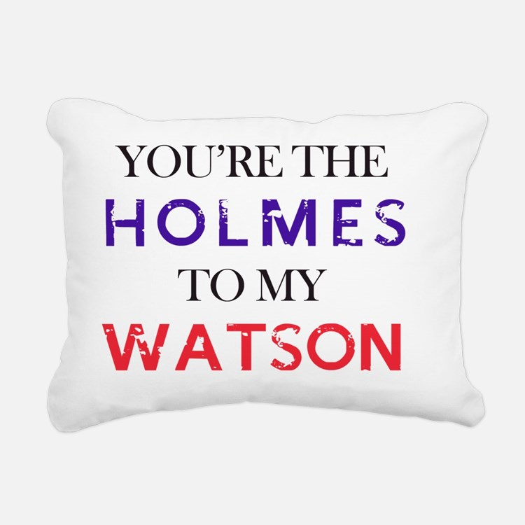 You're The Holmes To My  Rectangular Canvas Pillow