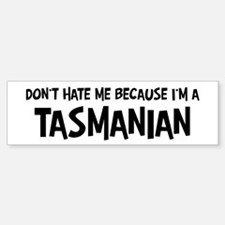 Tasmanian - Do not Hate Me Bumper Bumper Bumper Sticker
