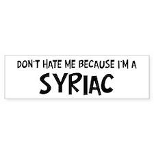 Syriac - Do not Hate Me Bumper Bumper Sticker
