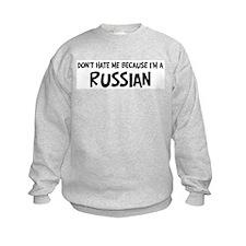 Russian - Do not Hate Me Sweatshirt
