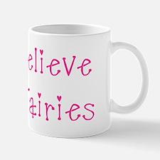Believe in Fairies Mug