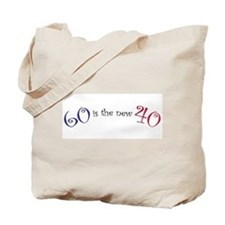 60 is the new 40 Tote Bag