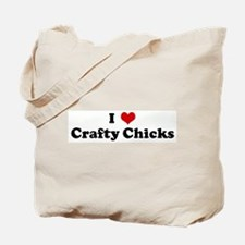 I Love Crafty Chicks Tote Bag