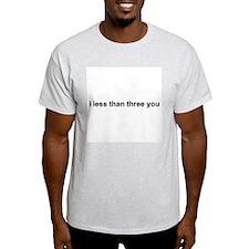i less then three you Ash Grey T-Shirt