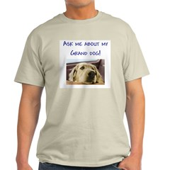 Aske Me About My Grand Dog T-Shirt