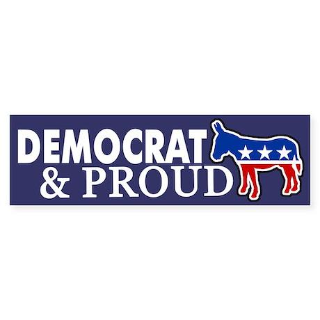 Democrat & Proud Bumper Sticker