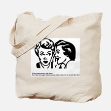 """""""If the mutherfucker only kne Tote Bag"""