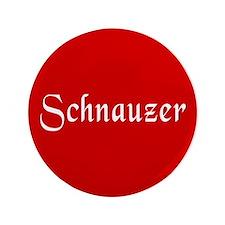 """Schnauzer 3.5"""" Button"""