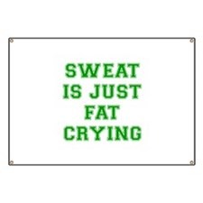 sweat-is-just-fat-crying-VAR-GREEN Banner