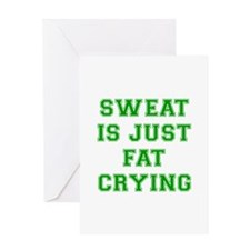 sweat-is-just-fat-crying-VAR-GREEN Greeting Cards