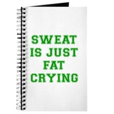 sweat-is-just-fat-crying-VAR-GREEN Journal