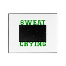 sweat-is-just-fat-crying-VAR-GREEN Picture Frame