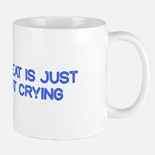 sweat-is-just-fat-crying-so-blue Mugs