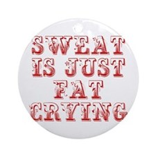 sweat-is-just-fat-crying-max-red Ornament (Round)
