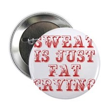 """sweat-is-just-fat-crying-max-red 2.25"""" Button (10"""