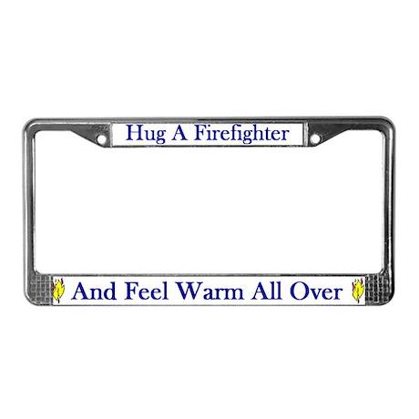 Hug A Firefighter License Plate Frame