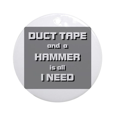 Duct Tape and a Hammer Ornament (Round)