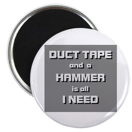 Duct Tape and a Hammer Magnet