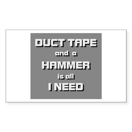 Duct Tape and a Hammer Rectangle Sticker