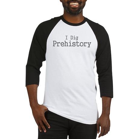 I Dig Prehistory! Baseball Jersey
