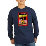 Religion Kills Folks Dead Long Sleeve Dark T-Shirt