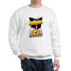 Religion Kills Folks Dead Sweatshirt