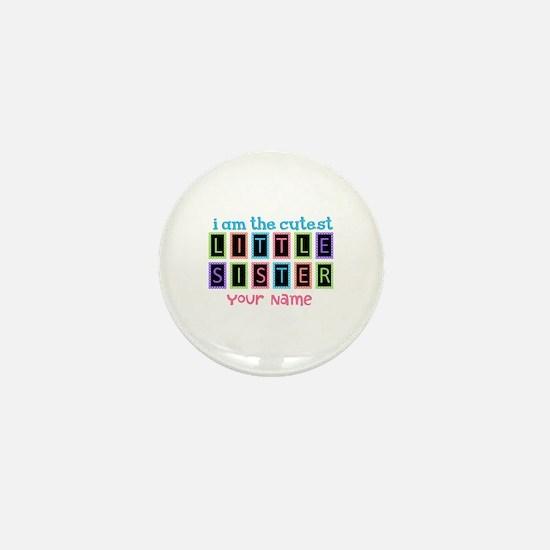 Cutest Little Sister Personalized Mini Button