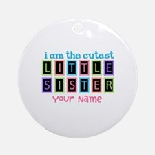 Cutest Little Sister Personalized Ornament (Round)