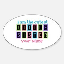 Cutest Little Sister Personalized Sticker (Oval)