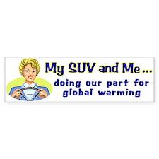 My SUV and me - Gal Bumper Bumper Sticker
