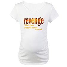 Revenge Comes Around Shirt