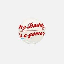 My Daddy Is A Gamer Mini Button