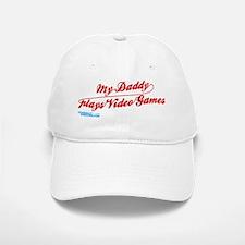 My Daddy Plays Video Games Baseball Baseball Cap