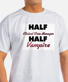 Half Clinical Data Manager Half Vampire T-Shirt