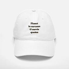 Fluent In Sarcasm & Movie Quotes Baseball Baseball Cap