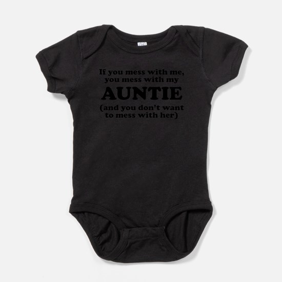 You Mess With My Auntie Body Suit