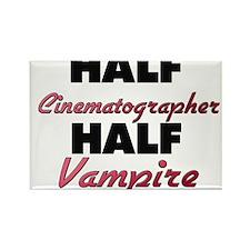 Half Cinematographer Half Vampire Magnets