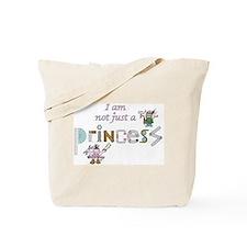 not just a princess Tote Bag