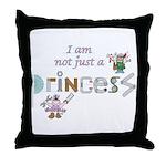 not just a princess Throw Pillow