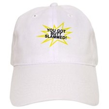 You got BUTTSLAMMED! Baseball Cap