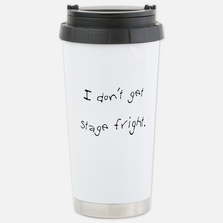 I Don't Get Stage Fright Mugs