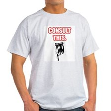 Consult This Ash Grey T-Shirt